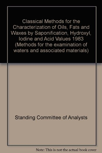 9780117517295: Classical Methods for the Characterization of Oils, Fats and Waxes by Saponification, Hydroxyl, Iodine and Acid Values 1983