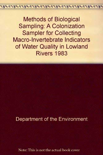 9780117517905: Methods of Biological Sampling: A Colonization Sampler for Collecting Macro-Invertebrate Indicators of Water Quality in Lowland Rivers 1983 (Methods ... of waters and associated materials)