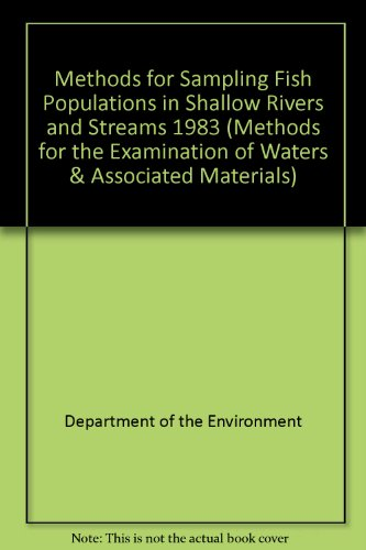 9780117520851: Methods for Sampling Fish Populations in Shallow Rivers and Streams 1983 (Methods for the Examination of Waters & Associated Materials)