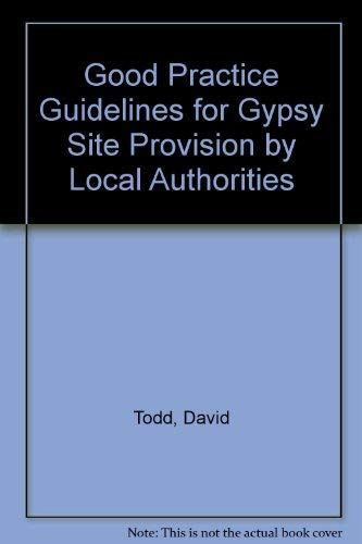 9780117523739: Good Practice Guidelines for Gypsy Site Provision by Local Authorities