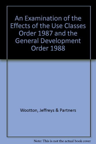 9780117524132: An Examination of the Effects of the Use Classes Order 1987 and the General Development Order 1988