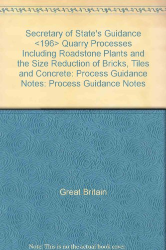 Secretary of State's Guidance Quarry Processes Including: Great Britain, Great