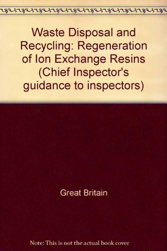 9780117526501: Waste Disposal and Recycling: Regeneration of Ion Exchange Resins (Chief Inspector's guidance to inspectors)