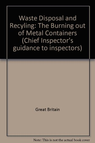 9780117526518: Waste Disposal and Recyling: The Burning out of Metal Containers (Chief Inspector's guidance to inspectors)