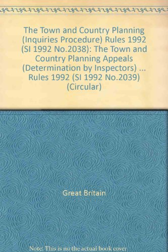 9780117527072: The Town and Country Planning (Inquiries Procedure) Rules 1992 (SI 1992 No.2038): The Town and Country Planning Appeals (Determination by Inspectors) ... Rules 1992 (SI 1992 No.2039) (Circular)