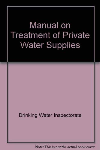 Manual on Treatment of Private Water Supplies: Drinking Water Inspectorate