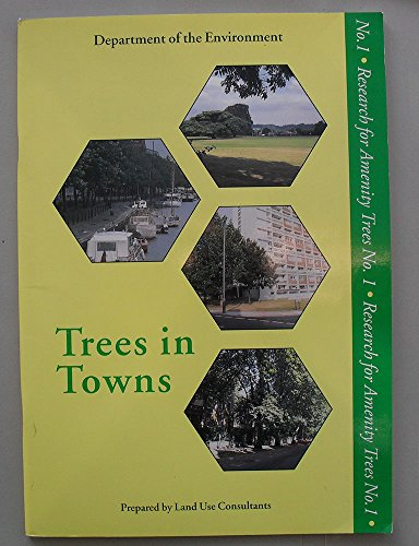 9780117528451: Trees in Towns: A Survey of Trees in 66 Towns and Villages (Research for Amenity Trees)