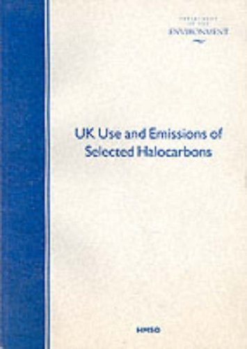 9780117533097: UK Use and Emissions of Selected Halocarbons: CFCs, HCFCs, HFCs, PFCs and SF6