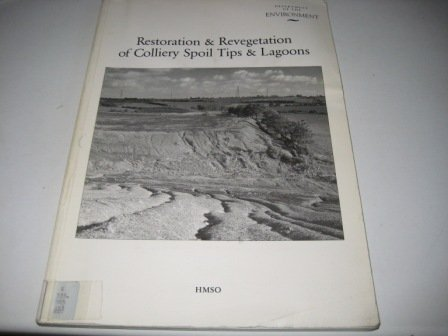 9780117533158: Restoration and Revegetation of Colliery Spoil Tips and Lagoons