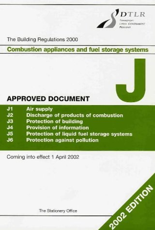 9780117534940: The Building Regulations 2000 Approved Document J: 2002 Edition: Combustion Appliances and Fuel Storage Systems (Stationery Office)