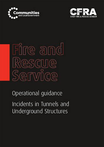 9780117541115: Fire and Rescue Service Operational Guidance: Incidents in Tunnels and Underground Structures (Department for Communities and Local Government (Dclg))