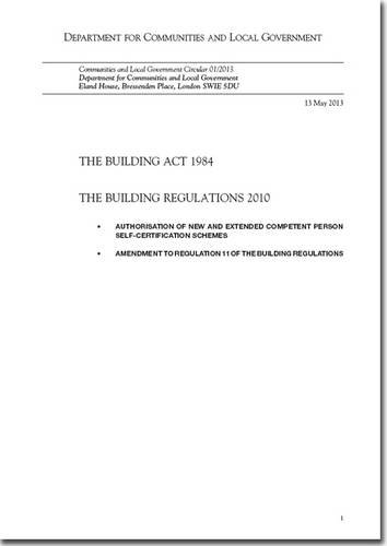 9780117541191: The Building Act 1984: the Building Regulations 2010, Authorisation of New and Extended Competent Person Self-certification Schemes, Amendment to ... (Communities and Local Government Circular)