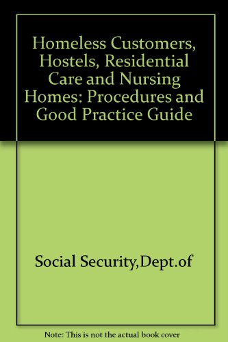 9780117619845: Homeless Customers, Hostels, Residential Care and Nursing Homes: Procedures and Good Practice Guide