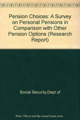 9780117620919: Pension Choices: A Survey on Personal Pensions in Comparison with Other Pension Options (Research Report)