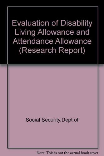 9780117623514: Evaluation of Disability Living Allowance and Attendance Allowance (Research Report)