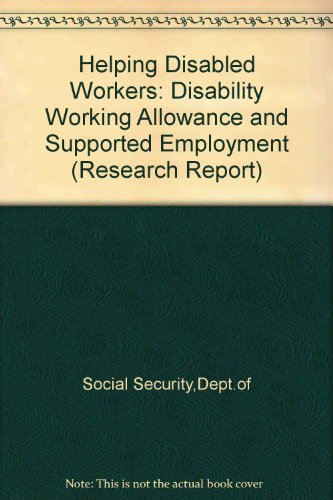 9780117624405: Helping Disabled Workers: Disability Working Allowance and Supported Employment (Research Report)