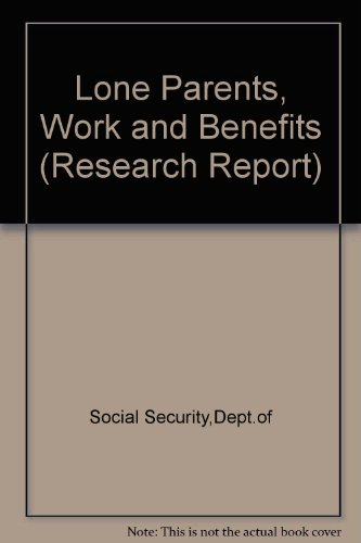 9780117624504: Lone Parents, Work and Benefits (Research Report)