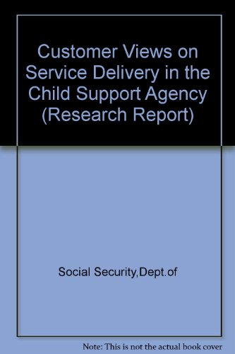 9780117625839: Customer Views on Service Delivery in the Child Support Agency (Research Report)