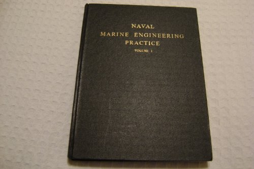 Naval Marine Engineering Practice: v. 1 (B.R.: Navy Dept.