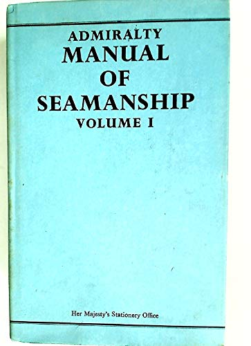 9780117709737: Admiralty Manual of Seamanship: v. 1