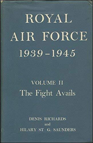 ROYAL AIR FORCE, 1939-45 Volume II: The: Denis Richards, Hilary