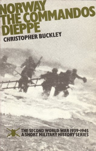 9780117721944: World War, Second, 1939-45: Norway; The Commandos; Dieppe: A Short Military History (The Second World War, 1939-1945)