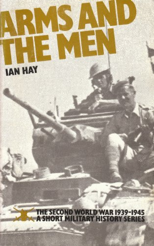 9780117721951: 'WORLD WAR, SECOND, 1939-45: A SHORT MILITARY HISTORY: ARMS AND THE MEN'