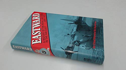 9780117723542: Eastward: History of the Royal Air Force in the Far East, 1945-72
