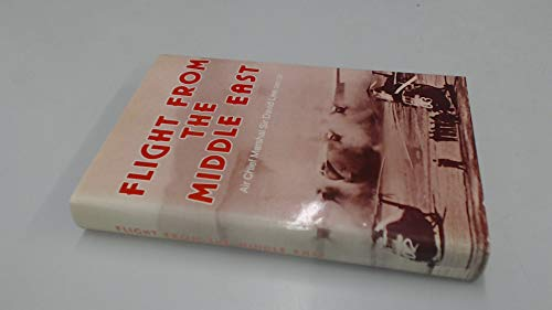 9780117723566: Flight from the Middle East: A History of the Royal Air Force in the Arabian Peninsula and Adjacent Territories, 1945-72