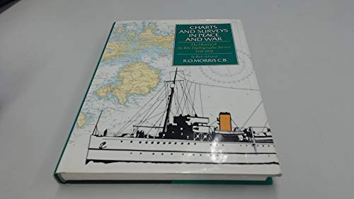 9780117724563: Charts and Surveys in Peace and War: History of the Royal Navy's Hydrographic Service, 1919-70