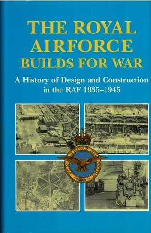 9780117724693: Royal Air Force Builds for War: A History of Design and Construction in the RAF, 1935-45