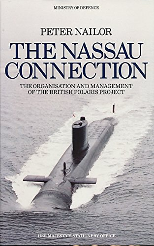 9780117725263: The Nassau Connection: Organisation and Management of the British POLARIS Project