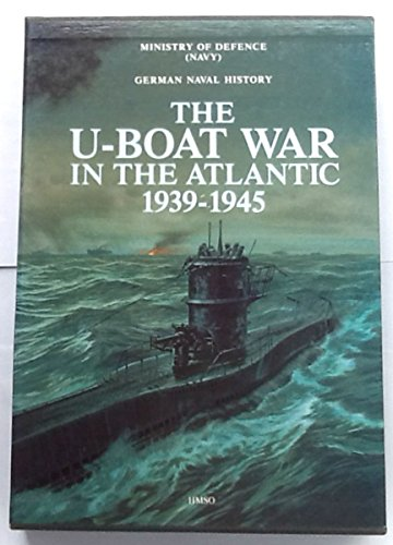 U Boat War in the Atlantic 1939-1945: German Naval History: Great Britain Ministry of Defence (Navy...