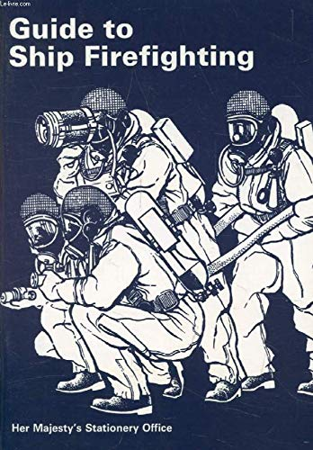 9780117726062: Guide to ship firefighting: BR 4007 : supersedes BR 4007, Guide to ship firefighting, 1986