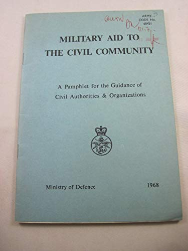 9780117726246: Military Aid to the Civil Community in the United Kingdom: A Pamphlet for the Guidance of Civil Authorities and Organizations
