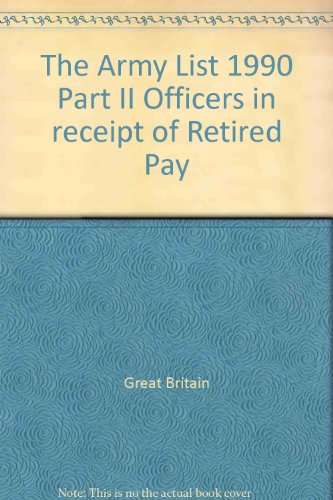 9780117726710: The Army List 1990 Part II Officers in receipt of Retired Pay