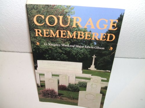 9780117726840: Courage Remembered: The Story Behind the Construction and Maintenance of the Commonwealth's Military Cemeteries and Memorials of the Wars of 1914-1918 and 1939-1945