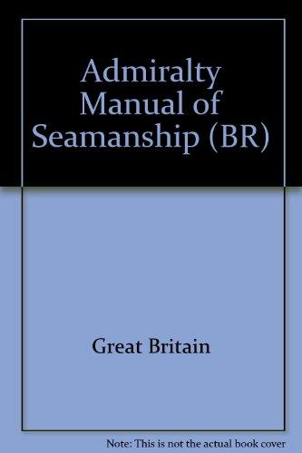 9780117726956: Admiralty Manual of Seamanship (BR)