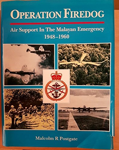 9780117727243: Operation Firedog: Air Support in the Malayan Emergency 1948-1960