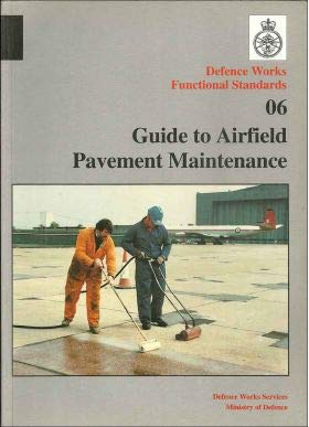 9780117727304: Guide to Airfield Pavement Maintenance (Defence Works Functional Standards, Specification)