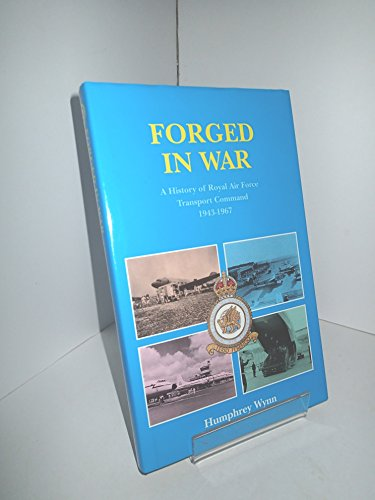 9780117727564: Forged in War: A History of Raf Transport Command