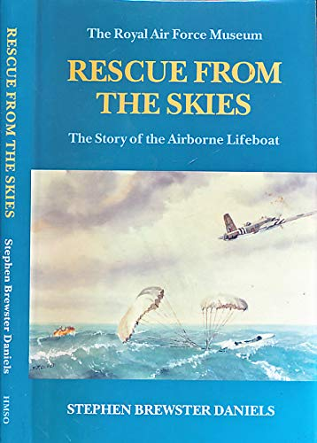 9780117727618: Rescue from the Skies: The Story of the Airborne Lifeboat