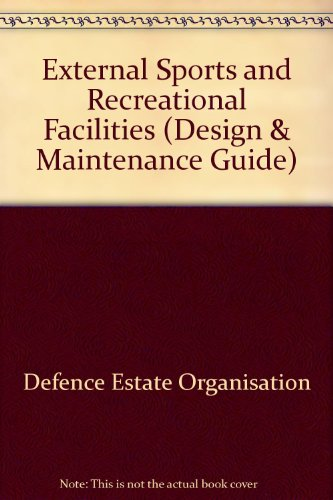 9780117728707: External Sports and Recreational Facilities (Design & Maintenance Guide)