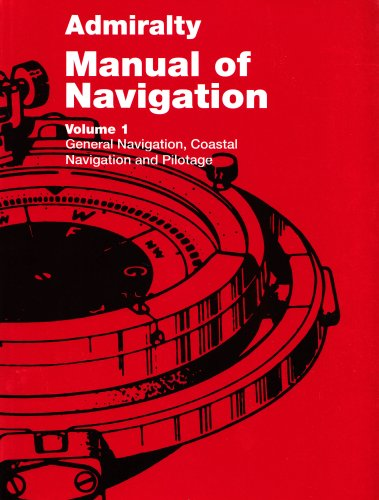 9780117728806: Admiralty Manual of Navigation: General Navigation, Coastal Navigation and Pilotage v. 1