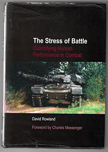 9780117730465: The stress of battle: quantifying human performance in combat