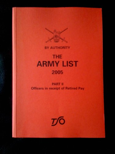 9780117730670: The Army list 2005: Officers in Receipt of Retired Pay Pt. 2