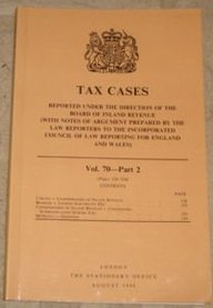 Tax Cases Reported Under the Direction of the Board of Inland Revenue: (With Notes of Argument Prepared by the Law Reporters to the Incorporated Counc (Vol 70 Part 2) (0117819816) by Great Britain