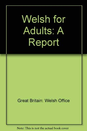 9780117900868: Welsh for Adults: A Report (English and Welsh Edition)