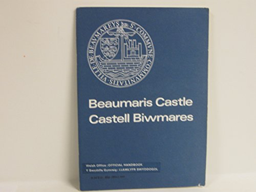 9780117901292: Beaumaris Castle = Castell Biwmares, Gwynedd (Official handbooks / Great Britain. Welsh Office)