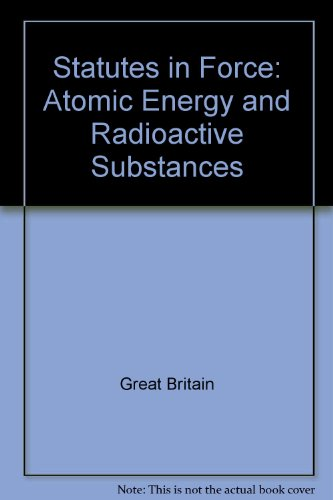9780118055314: Statutes in Force: Atomic Energy and Radioactive Substances